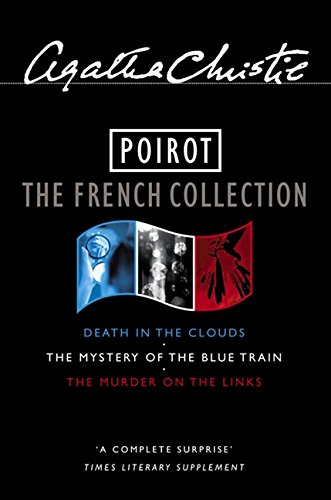 "9780007171132: Poirot: ""Murder on the Links"", ""Mystery of the Blue Train"", ""Death in the Clouds"": The French Collection"