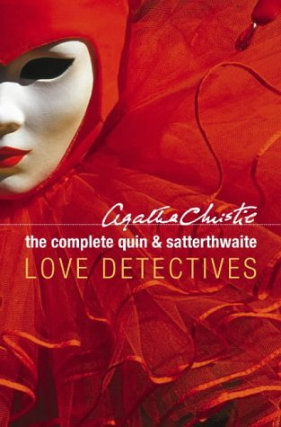 9780007171156: The Complete Quin and Satterthwaite: Love Detectives