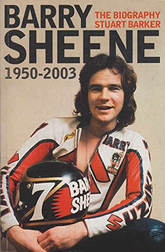 9780007171255: Barry Sheene 1950-2003; The Biography