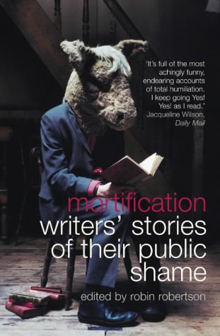 9780007171385: Mortification: Writers' Stories of their Public Shame