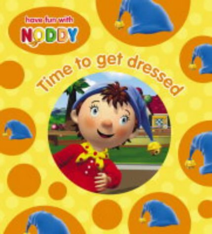 9780007171422: Time to Get Dressed (Noddy Board Book)
