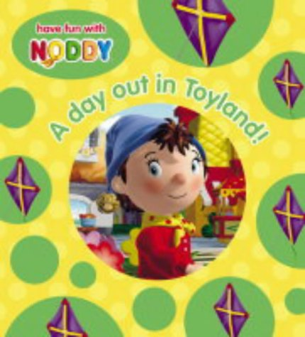 9780007171439: A Day Out in Toyland! (Noddy Board Book)
