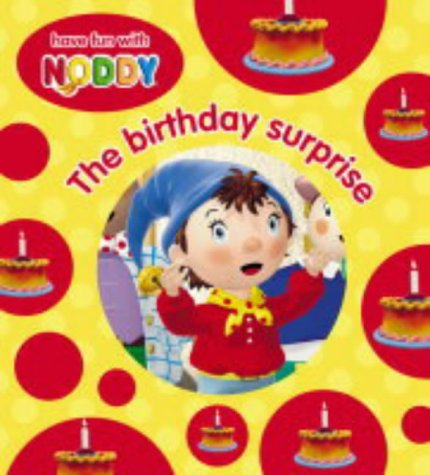 9780007171446: Noddy Board Book (4) – The Birthday Surprise