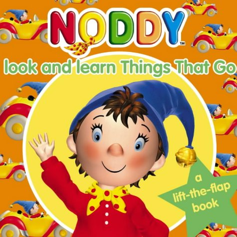 9780007171491: Noddy Look and Learn (7) - Things That Go (Noddy Look & Learn)