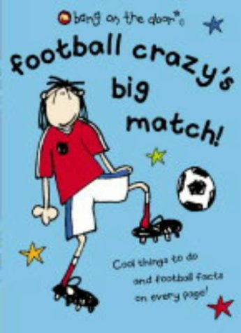 9780007171651: Football Crazy's Big Match (Bang on the Door)
