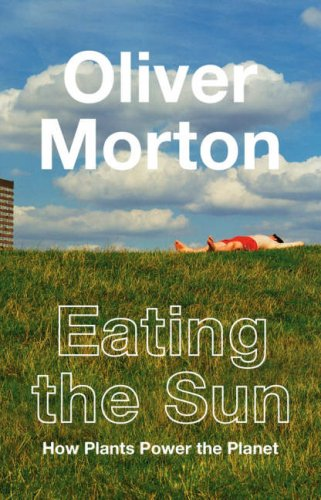9780007171798: Eating the Sun: How Plants Power the Planet