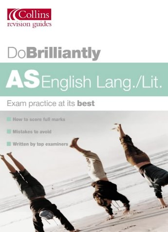 9780007171934: Do Brilliantly At – AS English Language/Literature (Do Brilliantly at... S.)