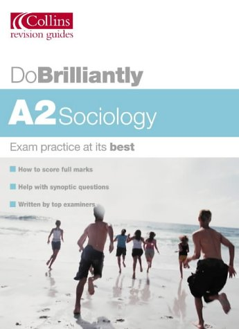 9780007171965: A2 Sociology (Do Brilliantly at...)