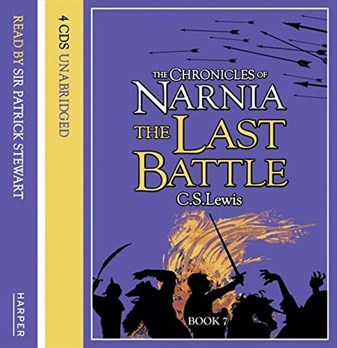9780007172573: The Last Battle (Chronicles of Narnia): Complete & Unabridged