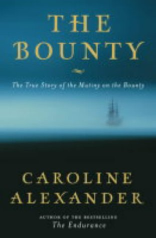 9780007172832: The Bounty - The True Story Of The Mutiny On The Bounty