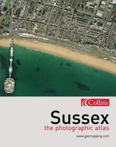 9780007172986: Photographic Atlas of Sussex (Getmapping)