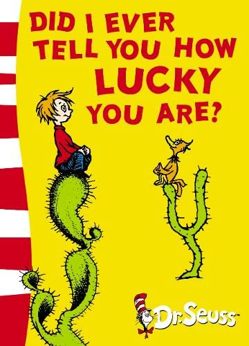 9780007173129: Did I Ever Tell You How Lucky You Are? (Dr. Seuss Yellow Back Book)