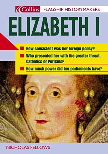 9780007173167: Flagship Historymakers ? Elizabeth I