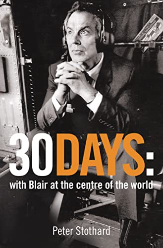 9780007173211: 30 Days: A Month at the Heart of Blair's War