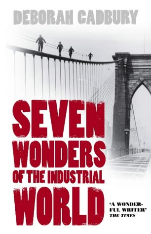 Seven Wonders of the Industrial World (0007173504) by Deborah Cadbury
