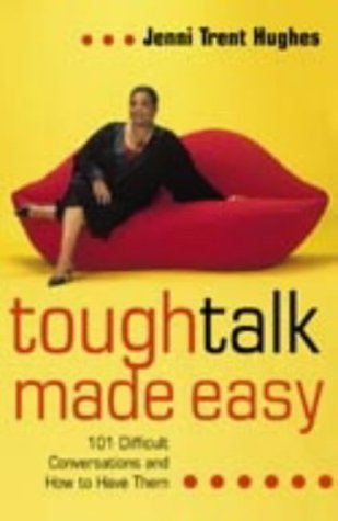 9780007173709: Tough Talk Made Easy: 101 Difficult Conversations and How to Have Them