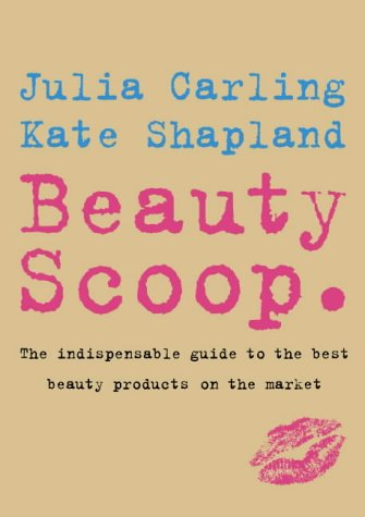 9780007173938: Beauty Scoop.: The Indispensable Guide to the Best Beauty Products on the Market