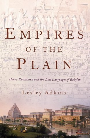 9780007173952: Empires of the Plain: Henry Rawlinson and the Lost Languages of Babylon