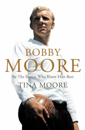 9780007173969: Bobby Moore: By The Person Who Knew Him Best