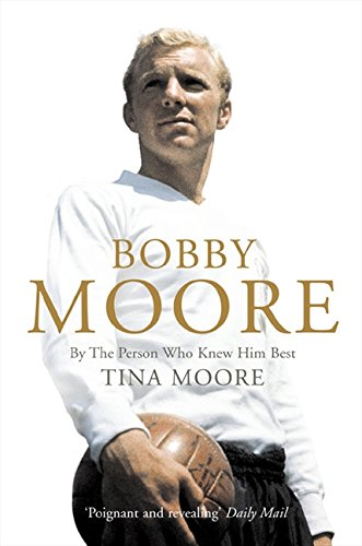 9780007173976: Bobby Moore: By the Person Who Knew Him Best