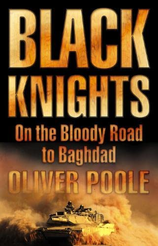9780007174386: Black Knights: On the Bloody Road to Baghdad