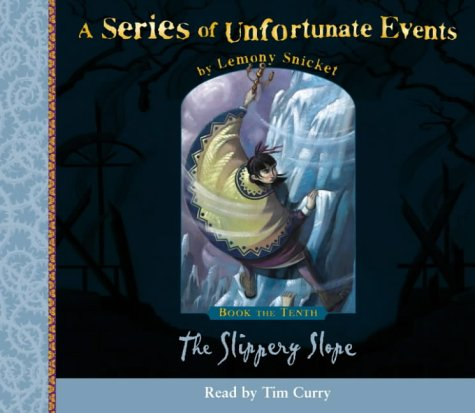 9780007174607: A Series of Unfortunate Events (10) - Book the Tenth - The Slippery Slope: Complete & Unabridged