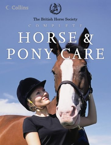 9780007174676: British Horse Society: Complete Horse and Pony Care