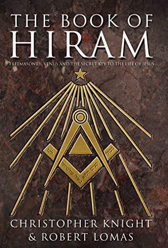 9780007174683: The Book of Hiram: Freemasonry, Venus and the Secret Key to the Life of Jesus