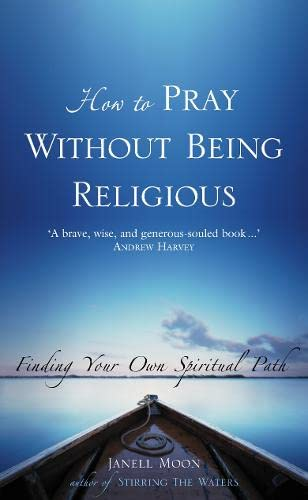 9780007174850: How to Pray Without Being Religious: Finding Your Spiritual Path