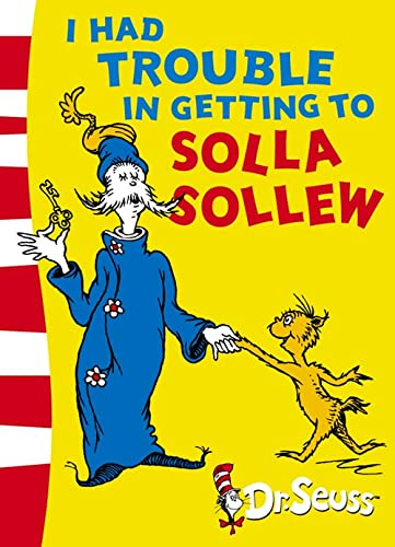 9780007175154: I Had Trouble in Getting to Solla Sollew: Yellow Back Book (Dr Seuss - Yellow Back Book)