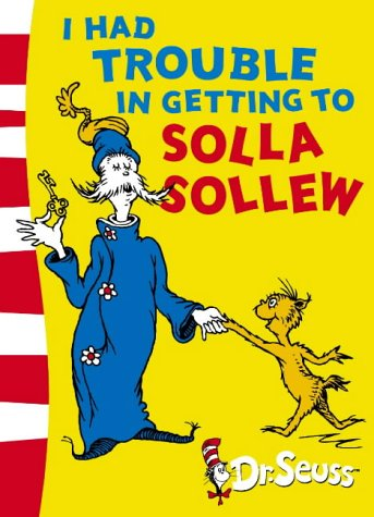 9780007175154: I Had Trouble in Getting to Solla Sollew: Yellow Back Book (Dr Seuss - Yellow Back Book) (Dr. Seuss Yellow Back Books)