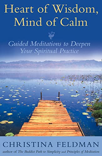 9780007175246: Heart of Wisdom, Mind of Calm: Guided Meditations to Deepen Your Spiritual Practice