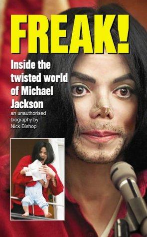 9780007175383: Freak : Inside the Twisted World of Michael Jackson