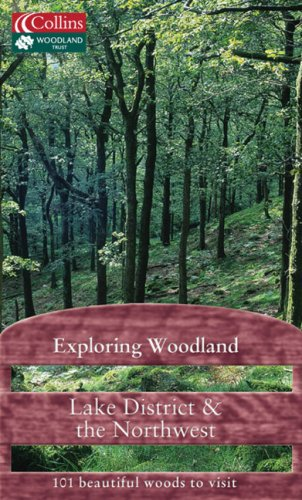 9780007175482: Exploring Woodland: Lake District & the Northwest: 101 Beautiful Woods to Visit