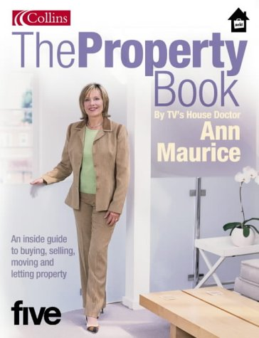 9780007175505: The Property Book: An Inside Guide To Buying, Selling, Moving And Letting Property