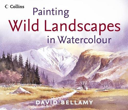 Painting Wild Landscapes in Watercolour (0007175531) by David Bellamy
