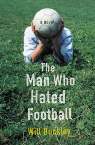 9780007175543: The Man Who Hated Football
