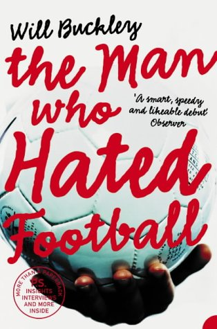 9780007175550: The Man Who Hated Football