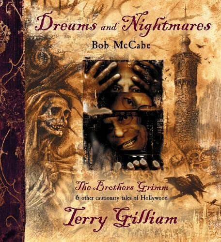 9780007175567: Dreams and Nightmares: Terry Gilliam, 'The Brothers Grimm' and Other Cautionary Tales of Hollywood