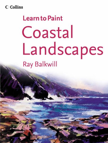 9780007175598: Coastal Landscapes (Collins Learn to Paint)
