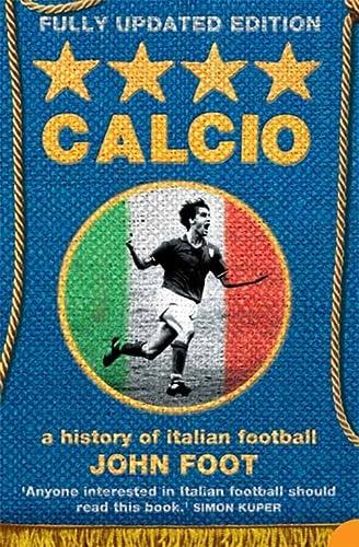 9780007175758: Calcio: A History of Italian Football