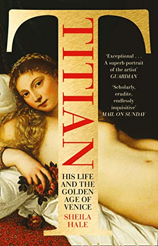 9780007175833: Titian: His Life and the Golden Age of Venice