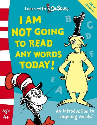9780007175871: I Am Not Going To Read Any Words Today!: The Back to School Range (Learn With Dr. Seuss)