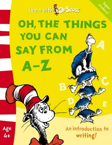 9780007175895: Oh, The Things You Can Say From A–Z: The Back to School Range (Learn With Dr. Seuss)