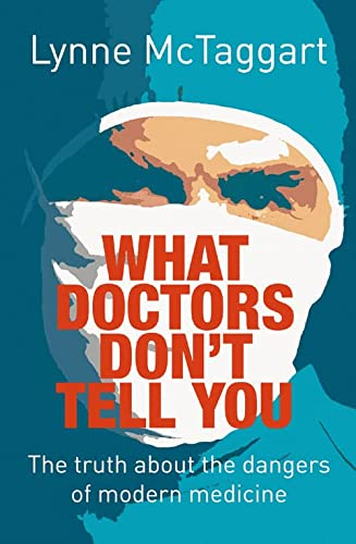 9780007176274: What Doctors Don't Tell You: The Truth about the Dangers of Modern Medicine