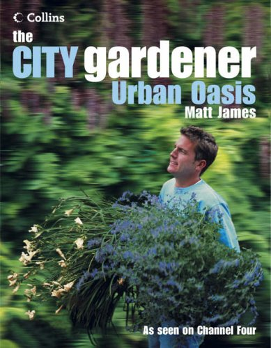 9780007176281: The City Gardener: Urban Oasis