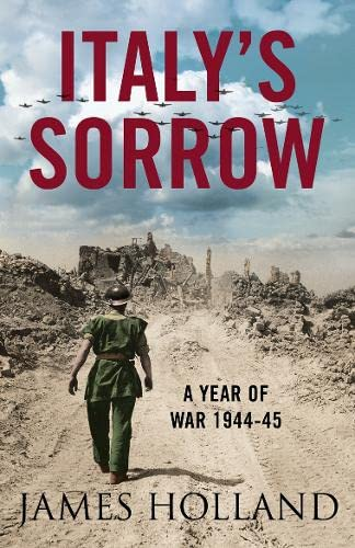 9780007176458: Italy's Sorrow: A Year of War 1944-45