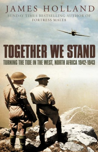 9780007176472: Together We Stand: Britain, America and the War in North Africa, May 1942-May 1943