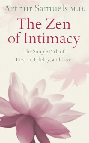 9780007176885: Zen and the Art of Intimacy: The Simple Path of Passion, Fidelity, and Love