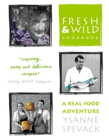 9780007176946: Fresh and Wild Cookbook: A Real Food Adventure
